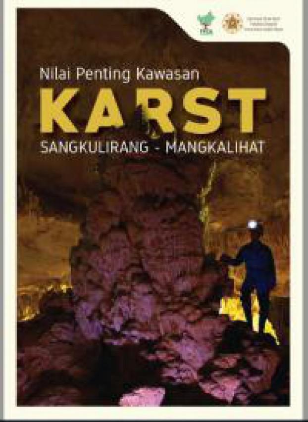 Terluas di Kalimantan, apa saja isi Bentang Alam Karst Sangkulirang-Mangkalihat ?