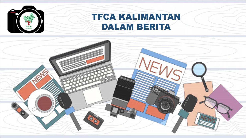 TFCA Kalimantan Dalam Berita